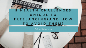 5 health challenges unique to freelancing (and how to avoid them)