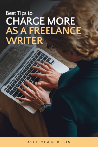best tips to charge more as a freelance writer