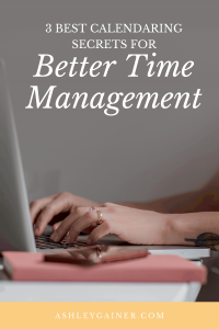 3 best calendaring secrets for better time management