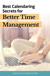 best calendaring secrets for better time management