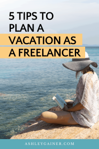 5 tips to plan a vacation as a freelancer