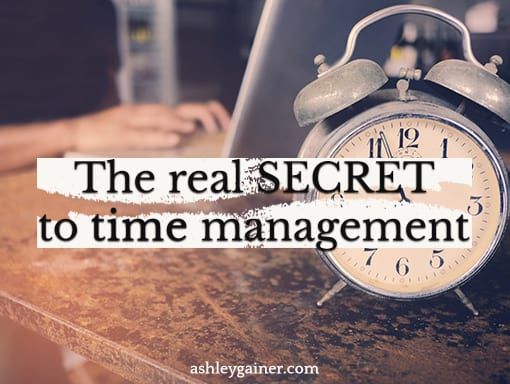 the real secret to time management