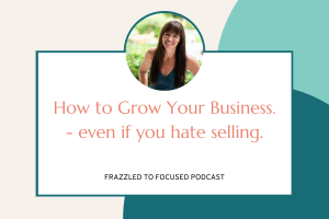 how-to-grow-your-business-even-if-you-hate-selling