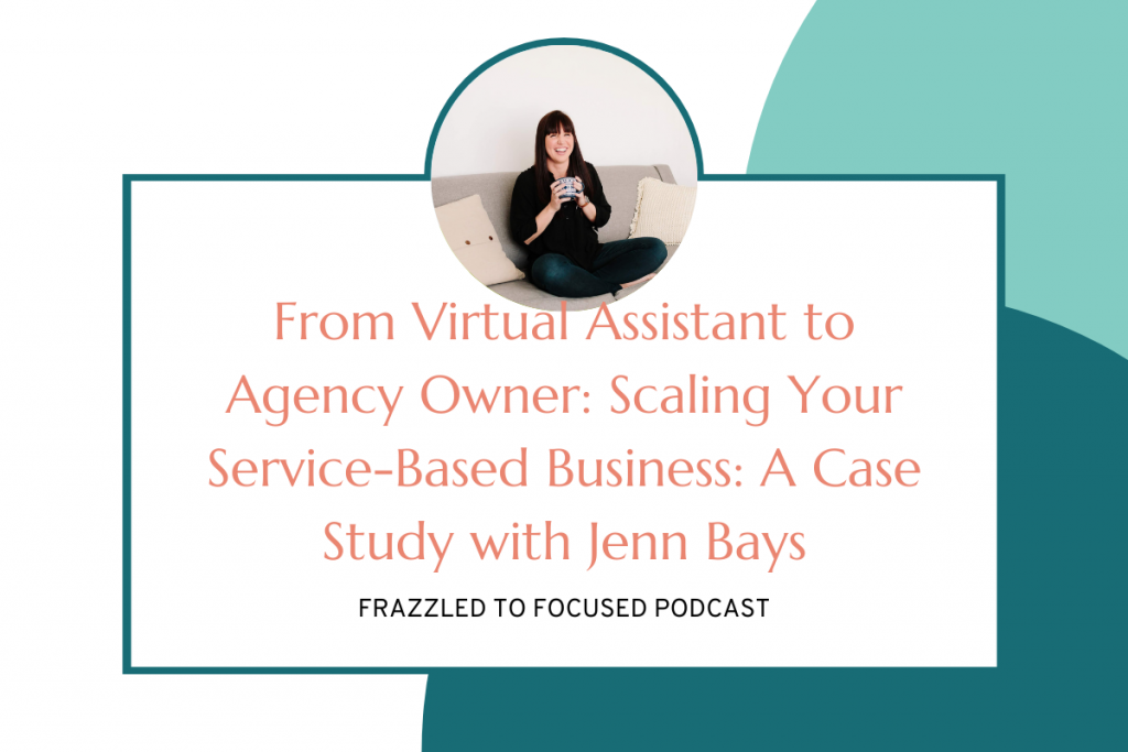 from-virtual-assistant-to-agency-owner-with-jenn-bays