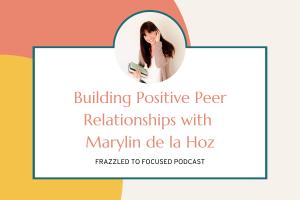 positive-peer-relationships-with-marylin-de-la-hoz
