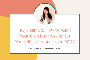 4Q-clean-up-how-to-audit-your-own-business-and-set-yourself-up-for-success-in-2022